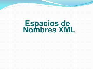 Espacios  de  Nombres  XML