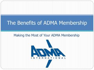 The Benefits of ADMA Membership