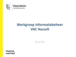 Werkgroep informatiebeheer VAC Hasselt