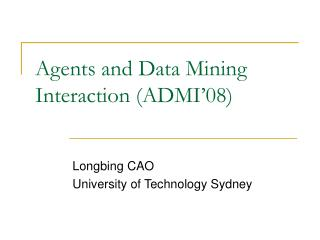 Agents and Data Mining Interaction (ADMI'08)