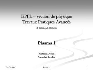 EPFL – section de physique Travaux Pratiques Avancés R. Sanjinés, J. Horacek