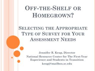 Off-the-Shelf or Homegrown?  Selecting the Appropriate Type of Survey for Your Assessment Needs