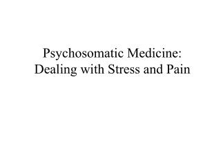 Psychosomatic Medicine: Dealing with Stress and Pain