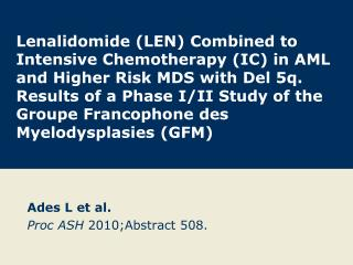 Ades L et al. Proc ASH  2010;Abstract 508.