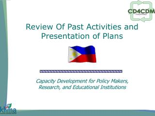 Review Of Past Activities and Presentation of Plans
