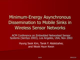 Minimum-Energy Asynchronous Dissemination to Mobile Sinks in Wireless Sensor Networks