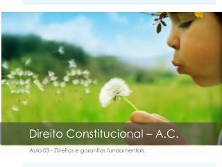 Direito Constitucional  –  A.C.
