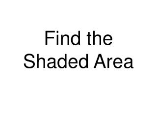 Find the Shaded Area