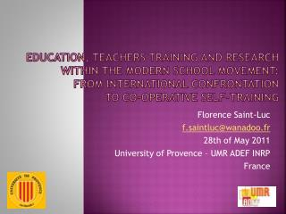 Florence Saint-Luc f.saintluc@wanadoo.fr 28th of May 2011 University of Provence – UMR ADEF INRP