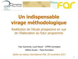 Yvan Guironnet, Lucie Pascal – CFPPA Carmejane  Hélène Duclos – Trans-Formation