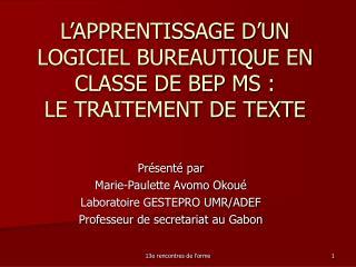 L'APPRENTISSAGE D'UN LOGICIEL BUREAUTIQUE EN CLASSE DE BEP MS : LE TRAITEMENT DE TEXTE