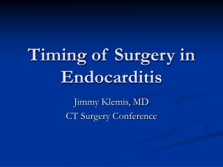 Timing of Surgery in Endocarditis