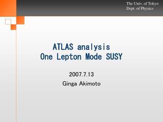 ATLAS analysis One Lepton Mode SUSY