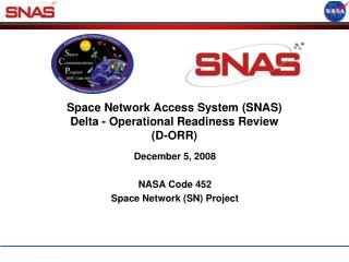 Space Network Access System (SNAS)  Delta - Operational Readiness Review  (D-ORR)