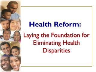 Laying the Foundation for Eliminating Health Disparities