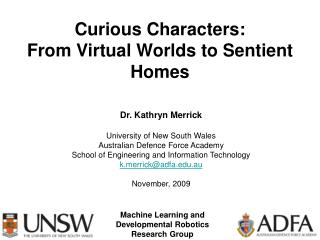 Curious Characters:  From Virtual Worlds to Sentient Homes