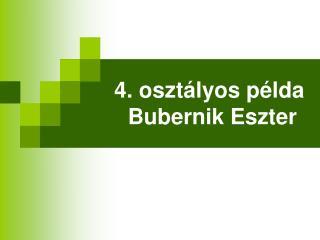 4. osztályos példa  Bubernik Eszter