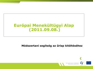 Európai Menekültügyi Alap  (2011.09.08.)