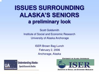 ISSUES SURROUNDING ALASKA'S SENIORS a preliminary look