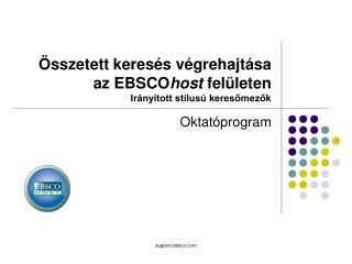 Összetett keresés végrehajtása  az EBSCO host felületen Irányított stílusú keresőmezők