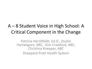A – 8 Student Voice in High School: A Critical Component in the Change