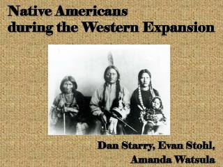Native Americans during the Western Expansion