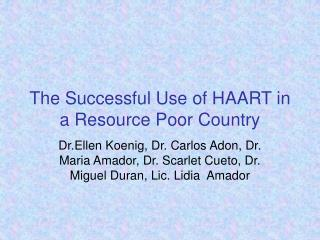 The Successful Use of HAART in a Resource Poor Country