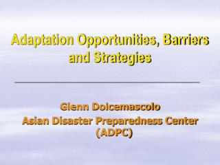 Adaptation Opportunities, Barriers and Strategies