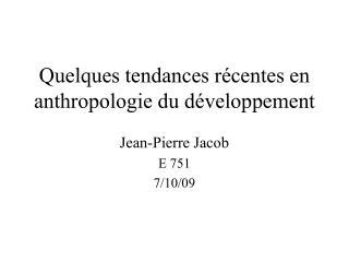 Quelques tendances récentes en anthropologie du développement