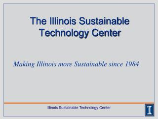 The Illinois Sustainable Technology Center