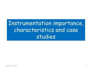Instrumentation importance, characteristics and case studies