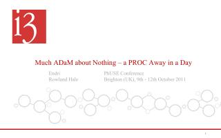 Much ADaM about Nothing – a PROC Away in a Day