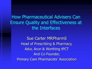 How Pharmaceutical Advisers Can Ensure Quality and Effectiveness at the Interfaces