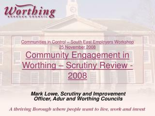 Mark Lowe, Scrutiny and Improvement Officer, Adur and Worthing Councils