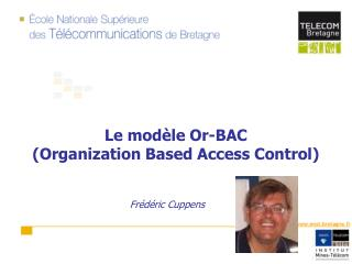Le modèle Or-BAC (Organization Based Access Control)