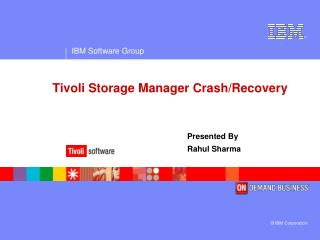Tivoli Storage Manager Crash/Recovery