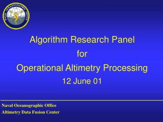 Algorithm Research Panel for Operational Altimetry Processing 12 June 01