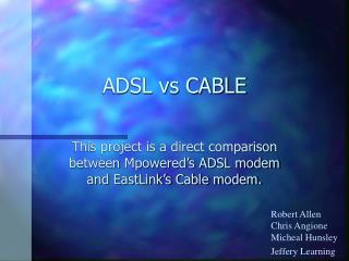 ADSL vs CABLE