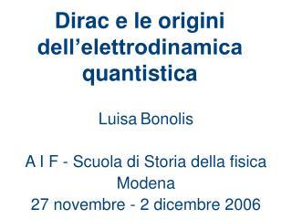 Dirac e le origini dell elettrodinamica quantistica