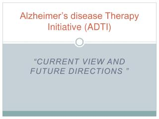 Alzheimer's disease Therapy Initiative (ADTI)