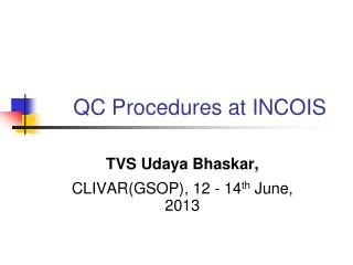 QC Procedures at INCOIS