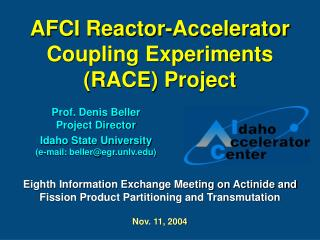 AFCI Reactor-Accelerator Coupling Experiments  (RACE) Project