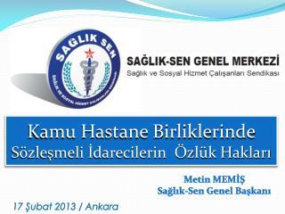 Metin MEMİŞ Sağlık-Sen Genel Başkanı