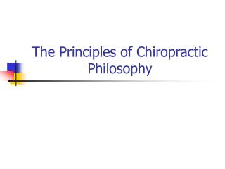 The Principles of Chiropractic Philosophy