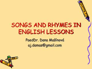 SONGS AND RHYMES IN ENGLISH LESSONS