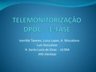 TELEMONITORIZAÇÃO  DPOC – 1ªFASE