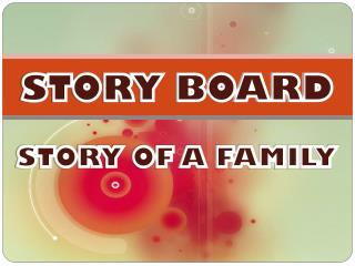 STORY BOARD STORY OF A FAMILY