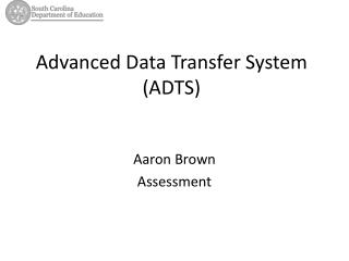 Advanced Data Transfer System (ADTS)