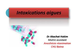Dr  Akachat  Hakim Maitre assistant Anesth�sie r�animation CHU Batna