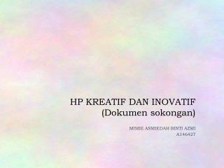 HP KREATIF DAN INOVATIF ( Dokumen sokongan )